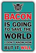 "Bacon Is Going To Save World Funny Slogan Car Bumper Vinyl Sticker Decal 4""X5"""