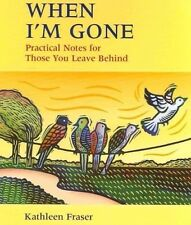 When I'm Gone - Fraser, Kathleen 9781550465143, Spiral Hard Cover Book --NEW