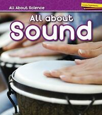 All about Science: All about Sound by Angela Royston (2016, Hardcover)