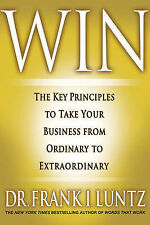 Win: The Key Principles to Take Your Business from Ordinary to - Frank I. Luntz