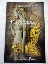 Parmenides,El Canto del Filosofo,Jose Solana,Edhasa 2014