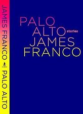 Palo Alto: Stories by Franco, James