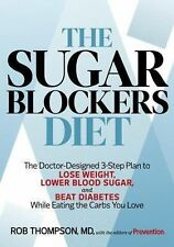The Sugar Blockers Diet : The Doctor-Designed 3-Step Plan to Lose Weight,...