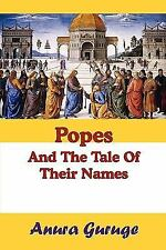 Popes and the Tale of Their Names by Anura Guruge (2008, Paperback)