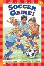 Scholastic Reader Level 1: Soccer Game! - Maccarone, Grace - Paperback