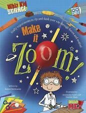 Make It Zoom! (Whiz Kid Science)