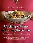 Cooking with My Indian Mother-in-Law: Mastering the Art of Authentic Home Cookin