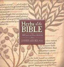 Herbs of the Bible: 2000 Years of Plant Medicine by Duke, James A.