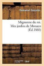 Mignonne du Roi. Mes Jardins de Monaco by Gonzales-E (2013, Paperback)