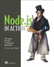 Node. Js in Action by Nathan Rajlich, T. J. Holowaychuk, Marc Harter and Mike...