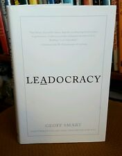 SIGNED Leadocracy : Hiring More Great Leaders (Like You) into Government by Geof