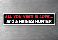 All you need is a Haines Hunter sticker 7 yr water & fade proof vinyl boat ski