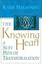 The Knowing Heart : A Sufi Path of Transformation by Kabir E. Helminski...