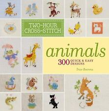 Two-Hour Cross-Stitch: Animals: 300 Quick & Easy Designs Boerens, Patrice Books-