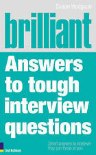 Brilliant Answers to Tough Interview Questions: Smart Answers to Whatever They C