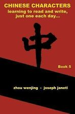 Chinese Characters: Learning to Read and Write, Just One Each Day... : Book...