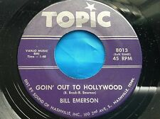 Country Bopper 45 : Bill Emerson ~ Goin Out To Hollywood ~ Big Old Town ~ Topic