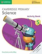 Cambridge Primary Science Stage 5 Activity Book by Liz Dilley and Fiona...