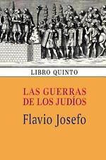 Las Guerras de Los Jud�os (Libro Quinto) by Flavio Josefo (2013, Paperback)