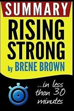 Brene Brown: Summary: Rising Strong: in Less Than 30 Minutes by Book Summary...