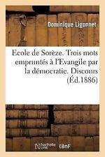 Ecole de Soreze. Trois Mots Empruntes a l'Evangile Par la Democratie....