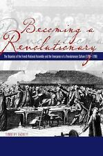 Becoming a Revolutionary: The Deputies of the French National Assembly and the E