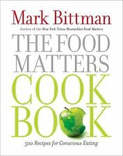The Food Matters Cookbook: 500 Revolutionary Recipes for Better Living-ExLibrary