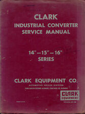 "Clark Industrial Converter Service Manual 14""-15""-16"" series 1968"