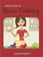 Girl's Guide to Basic Cooking by Lesley Pagett (2015, Paperback)