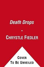 Death Drops: A Natural Remedies Mystery Fiedler, Chrystle Paperback