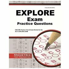 EXPLORE Exam Practice Questions : EXPLORE Practice Tests and Review for the...