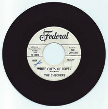 DOO WOP 45 THE CHECKERS WHITE CLIFFS OF DOVER ON FEDERAL ORIGINAL VG+  PROMO