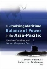 The Evolving Maritime Balance of Power in the Asia-pacific: Maritime D-ExLibrary