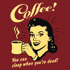 COFFEE! SLEEP WHEN YOU'RE DEAD! RETRO VINTAGE ART  METAL FRIDGE MAGNET #0067