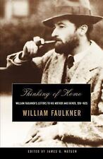 Thinking of Home : William Faulkner's Letters to His Mother and Father,...