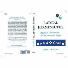 Radical Hermeneutics: Repetition, Deconstruction, and the Hermeneutic Project S