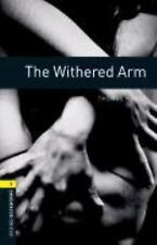 Oxford Bookworms Library: The Withered Arm: Level 1: 400-Word Vocabulary