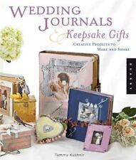 Wedding Journals and Keepsake Gifts: Creative Projects to Make and Share - New -