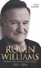Robin Williams: When the Laughter Stops 1951?2014, Herbert, Emily, New Books