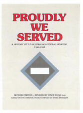 PROUDLY WE SERVED History of 2/5 Australian General Hospital 1940-1945 WWII