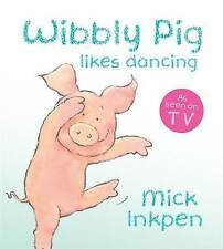 Wibbly Pig Can Dance by Mick Inkpen (Board book, 2010)