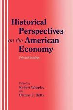 NEW - Historical Perspectives on the American Economy: Selected Readings