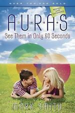 NEW - Auras: See Them in Only 60 seconds by Smith, Mark