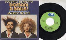 EUGENIO BENNATO  COLONNA SONORA OST disco 45 giri DOMANI SI BALLA made in ITALY