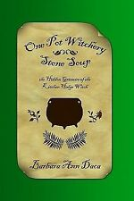 One Pot Witchery - Stone Soup : The Hidden Grimoire of the Kitchen Hedge...