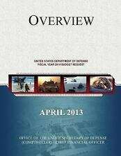 Overview of the United States Department of Defense Fiscal Year 2014 Budget...