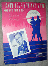 1940 I CAN'T LOVE YOU ANY MORE (Than I Do) Sheet Music JOHNNY McGEE by Wrubel