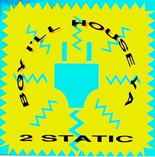 "12"" - 2 STATIC - BOY, I'LL HOUSE YA (HIP HOUSE) LISTEN"