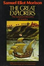 The Great Explorers: The European Discovery of America Morison, Samuel Eliot Pa