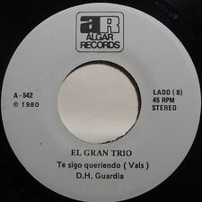 EL GRAN TRIO: TE SIGO QUERIENDO algar LATIN 45 super HEAR IT